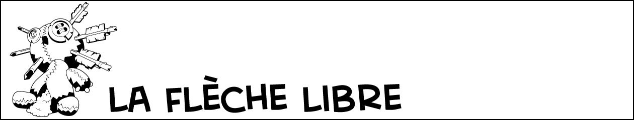 >>– La Flèche Libre —>